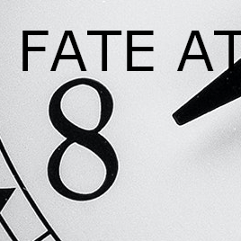 Fate at 8